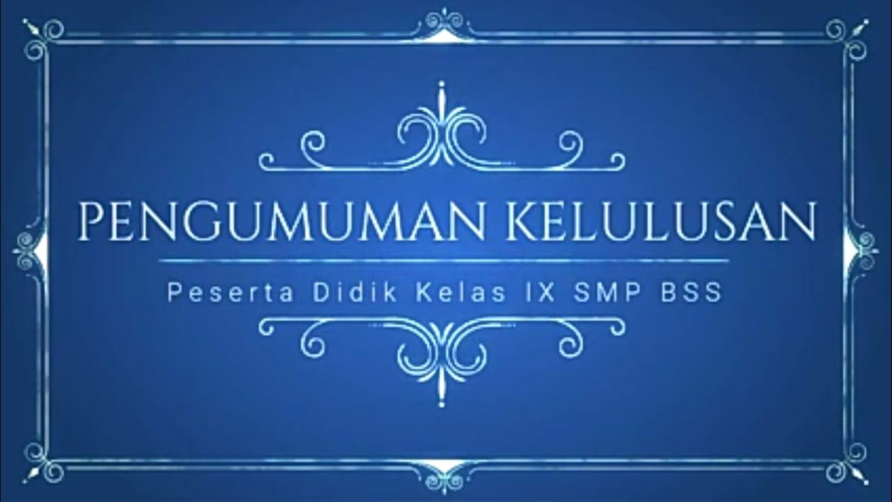 Pelulusan Peserta Didik SMP BSS 2020, Merintis Angkatan Hebat, Generasi Kuat!